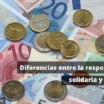 Diferencias entre la responsabilidad solidaria y subsidiaria