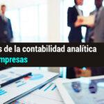 ¿Qué es la contabilidad analítica? • Utilidad y Ventajas